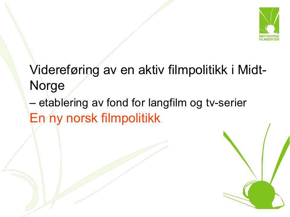 Rambøll-rapporten: - Kartlegging og vurdering av utviklingen i den norsk filmbransjen Regionaliseringen av filmbransjen, hovedkonklusjon: - Anbefaler å videreføre den statlige støtten til de regionale filmsentrene - kulturpolitiske tiltak - Anbefaler at antall regionale filmfond begrenses til maks 3 fond - næringsutviklende tiltak Høringsfrist 21.