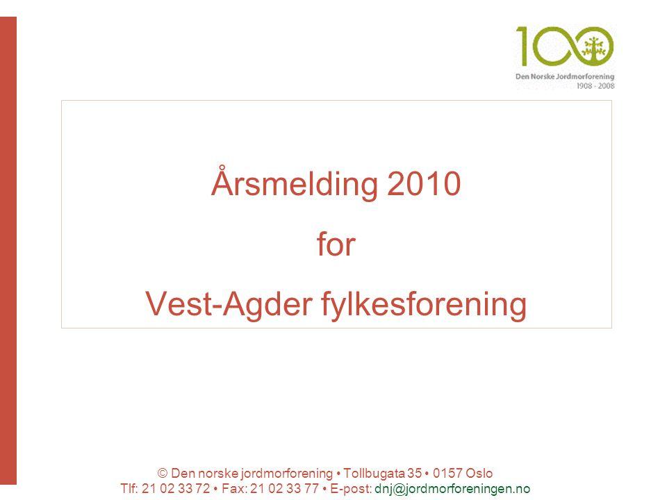 © Den norske jordmorforening Tollbugata 35 0157 Oslo Tlf: 21 02 33 72 Fax: 21 02 33 77 E-post: dnj@jordmorforeningen.no Årsmelding 2010 for Vest-Agder