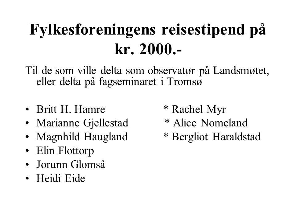 Valg til styret i fylkesforeningen Solveig Madland, Jorunn Glomså, Gunnhild Haugen og Borgny Omlid, er på valg Evy S.