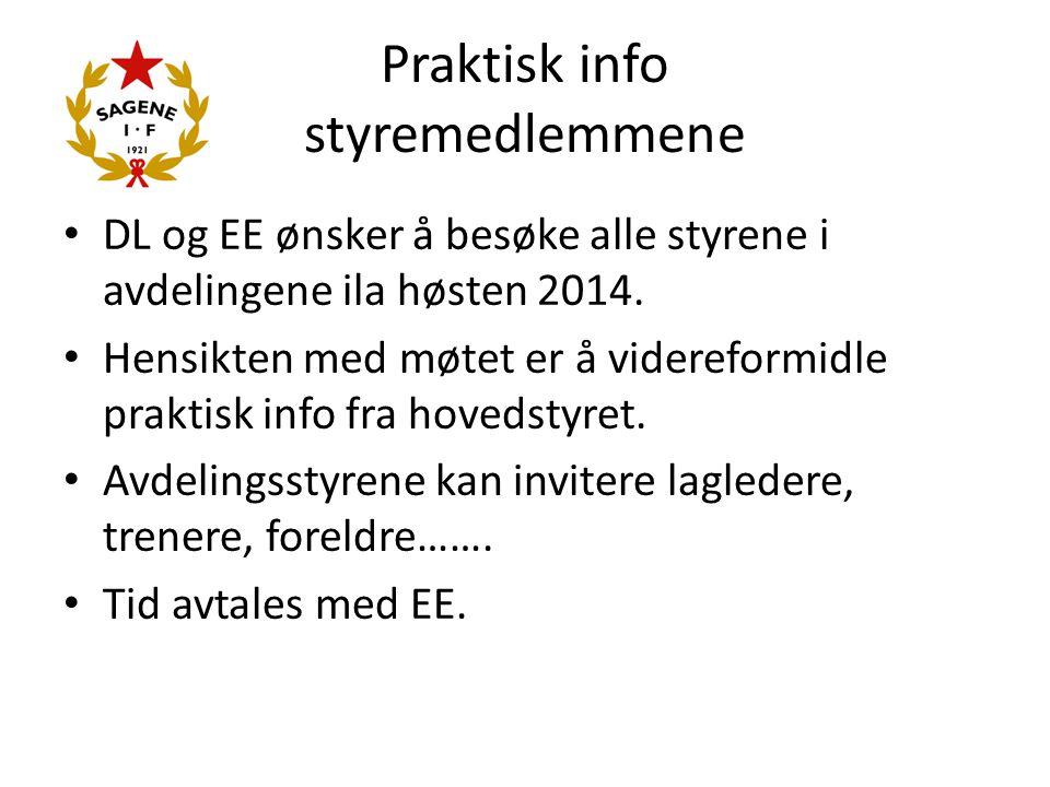 Praktisk info styremedlemmene DL og EE ønsker å besøke alle styrene i avdelingene ila høsten 2014. Hensikten med møtet er å videreformidle praktisk in