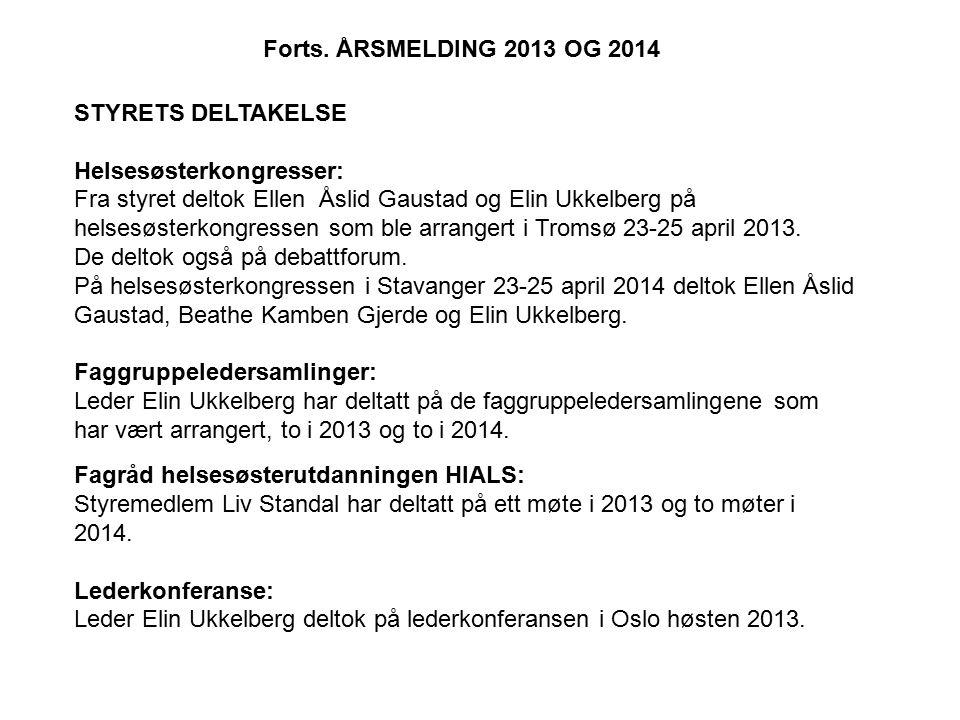 STYRETS DELTAKELSE Helsesøsterkongresser: Fra styret deltok Ellen Åslid Gaustad og Elin Ukkelberg på helsesøsterkongressen som ble arrangert i Tromsø 23-25 april 2013.