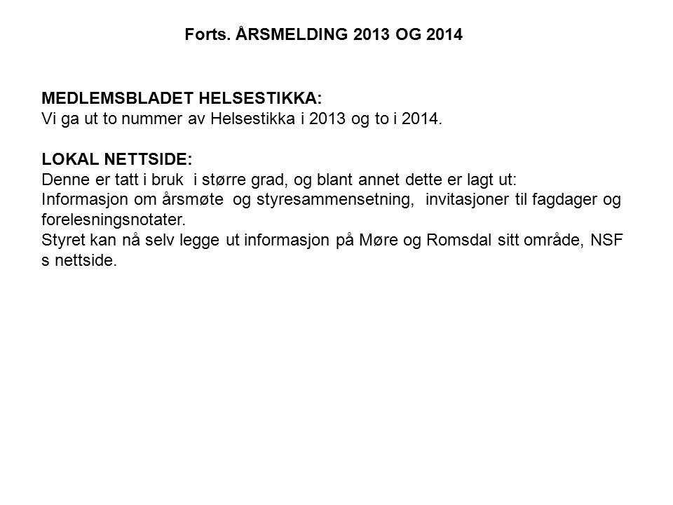 MEDLEMSBLADET HELSESTIKKA: Vi ga ut to nummer av Helsestikka i 2013 og to i 2014.