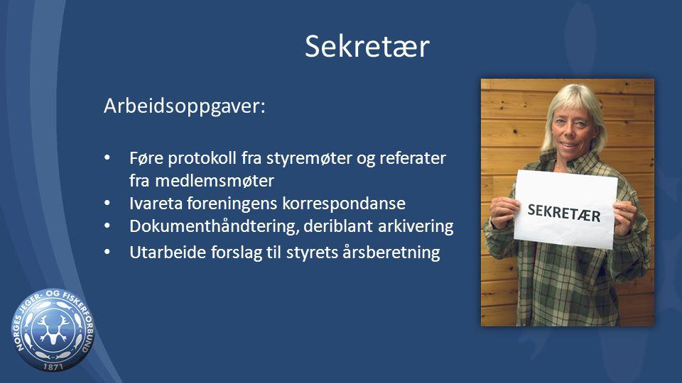 Arbeidsoppgaver: Føre protokoll fra styremøter og referater fra medlemsmøter Ivareta foreningens korrespondanse Dokumenthåndtering, deriblant arkiveri