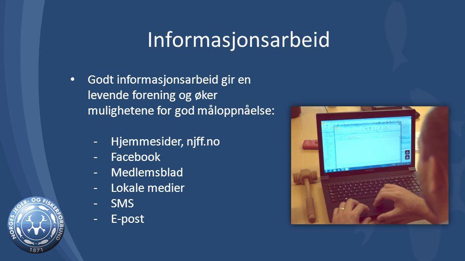 Godt informasjonsarbeid gir en levende forening og øker mulighetene for god måloppnåelse: -Hjemmesider, njff.no -Facebook -Medlemsblad -Lokale medier