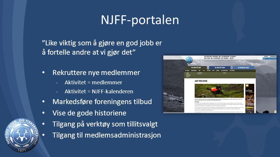 """NJFF-portalen """"Like viktig som å gjøre en god jobb er å fortelle andre at vi gjør det"""" Rekruttere nye medlemmer -Aktivitet = medlemmer -Aktivitet = NJ"""