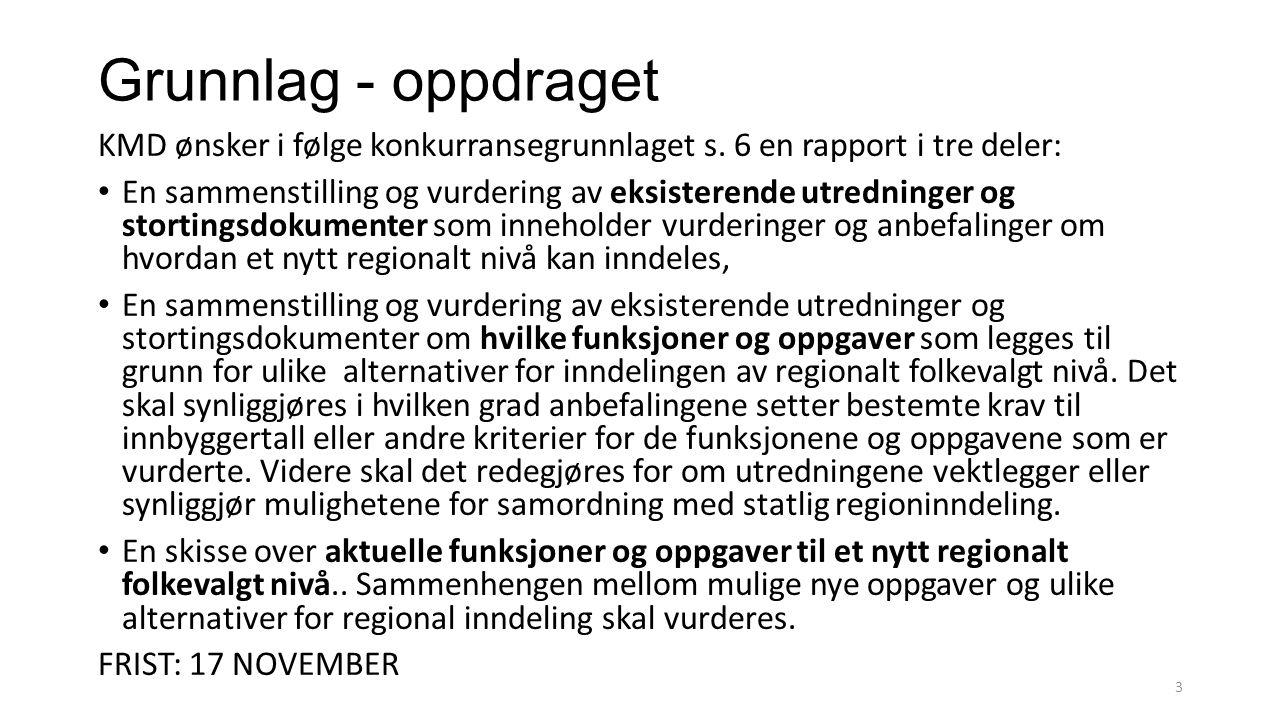 Grunnlag - oppdraget KMD ønsker i følge konkurransegrunnlaget s. 6 en rapport i tre deler: En sammenstilling og vurdering av eksisterende utredninger