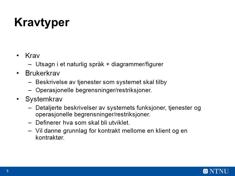 5 Kravtyper Krav –Utsagn i et naturlig språk + diagrammer/figurer Brukerkrav –Beskrivelse av tjenester som systemet skal tilby –Operasjonelle begrensn