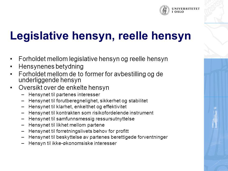Legislative hensyn, reelle hensyn Forholdet mellom legislative hensyn og reelle hensyn Hensynenes betydning Forholdet mellom de to former for avbestil