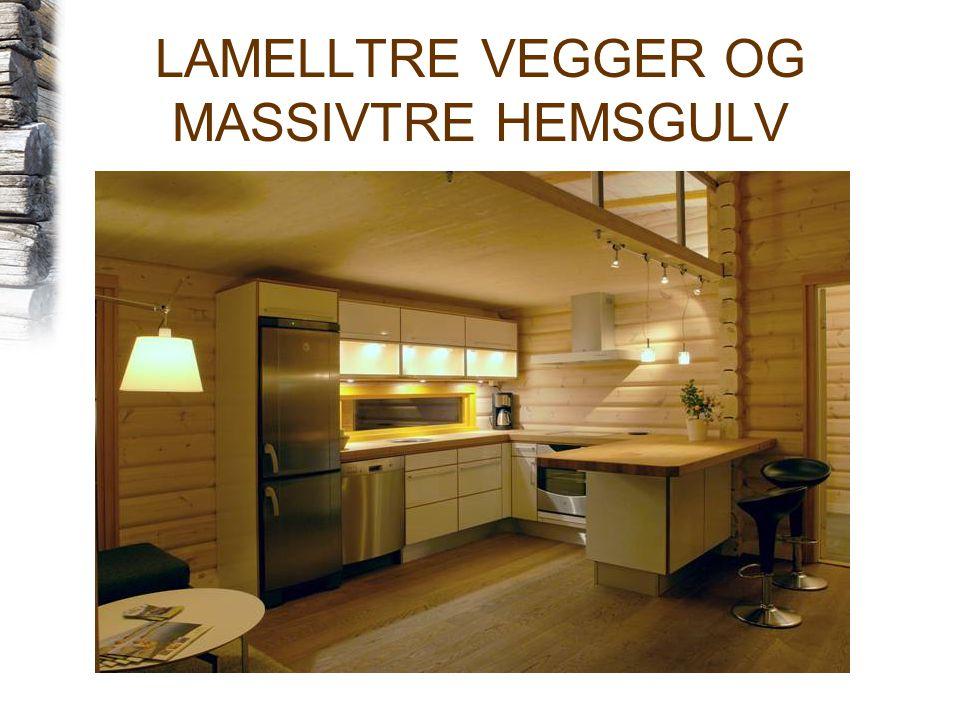 LAMELLTRE VEGGER OG MASSIVTRE HEMSGULV