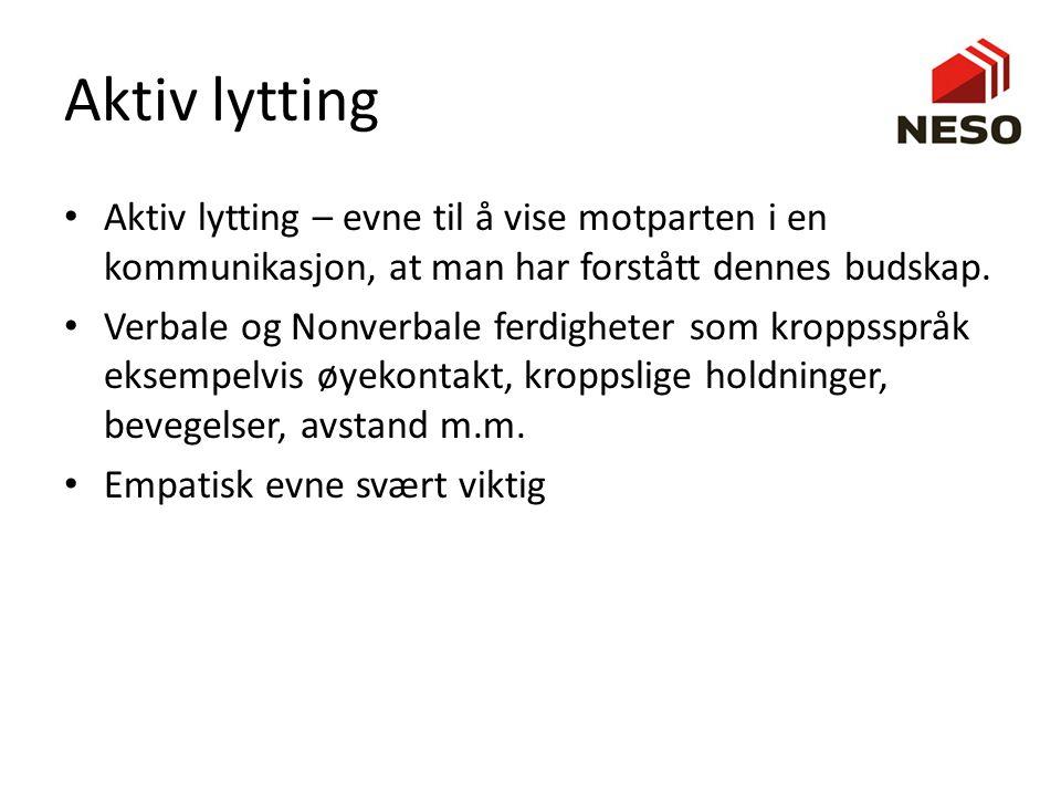 Aktiv lytting Aktiv lytting – evne til å vise motparten i en kommunikasjon, at man har forstått dennes budskap. Verbale og Nonverbale ferdigheter som