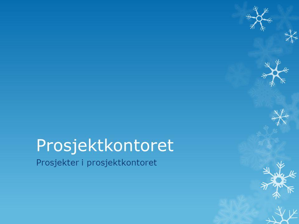 Prosjektkontoret Prosjekter i prosjektkontoret
