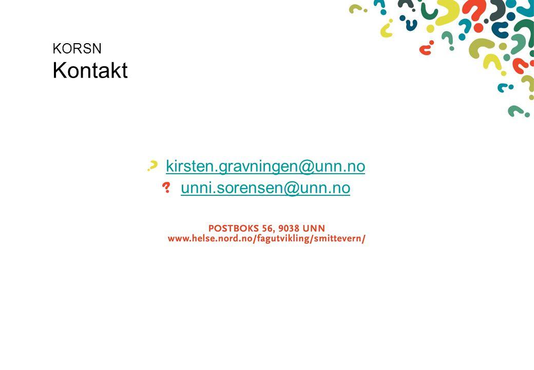 KORSN Kontakt kirsten.gravningen@unn.no unni.sorensen@unn.no