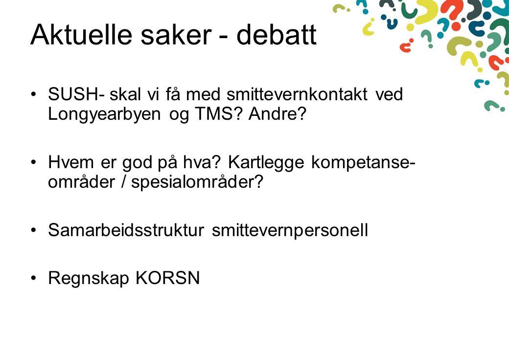 Aktuelle saker - debatt SUSH- skal vi få med smittevernkontakt ved Longyearbyen og TMS.