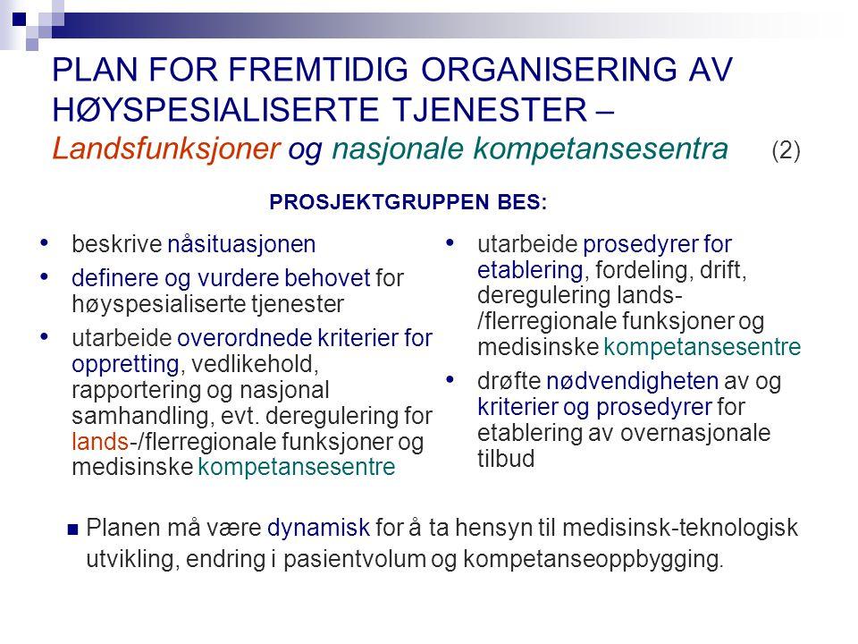 PLAN FOR FREMTIDIG ORGANISERING AV HØYSPESIALISERTE TJENESTER – Landsfunksjoner og nasjonale kompetansesentra (2) utarbeide prosedyrer for etablering,