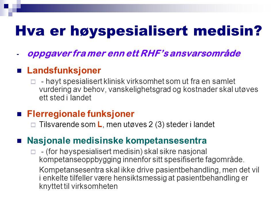 Hva er høyspesialisert medisin? - oppgaver fra mer enn ett RHF's ansvarsområde Landsfunksjoner  - høyt spesialisert klinisk virksomhet som ut fra en