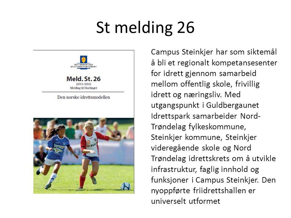 St melding 26 Campus Steinkjer har som siktemål å bli et regionalt kompetansesenter for idrett gjennom samarbeid mellom offentlig skole, frivillig idrett og næringsliv.