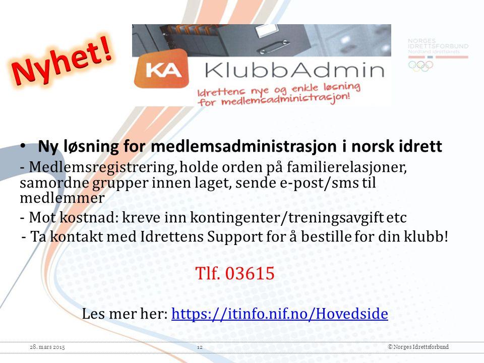28. mars 2015 12© Norges Idrettsforbund Ny løsning for medlemsadministrasjon i norsk idrett - Medlemsregistrering, holde orden på familierelasjoner, s