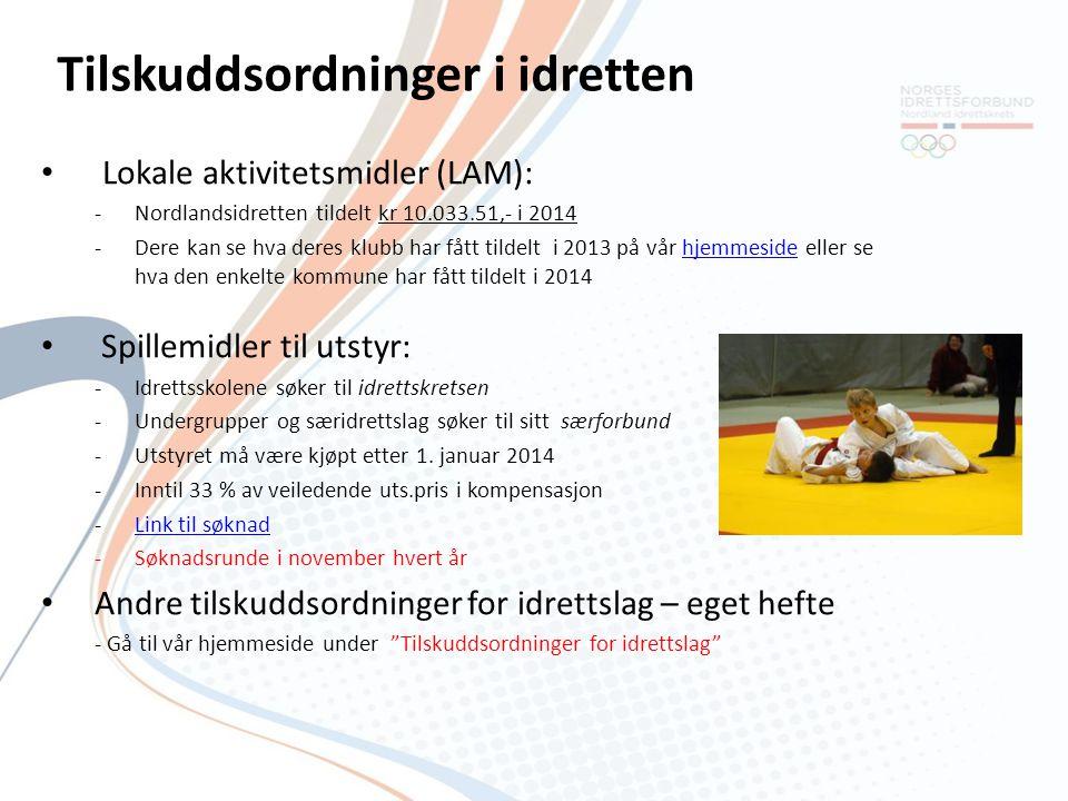 Lokale aktivitetsmidler (LAM): -Nordlandsidretten tildelt kr 10.033.51,- i 2014 -Dere kan se hva deres klubb har fått tildelt i 2013 på vår hjemmeside