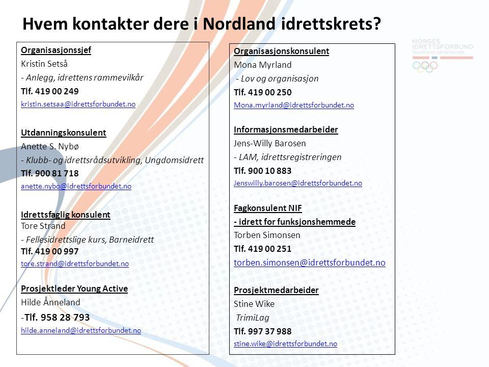 Organisasjonssjef Kristin Setså - Anlegg, idrettens rammevilkår Tlf. 419 00 249 kristin.setsaa@idrettsforbundet.no Utdanningskonsulent Anette S. Nybø