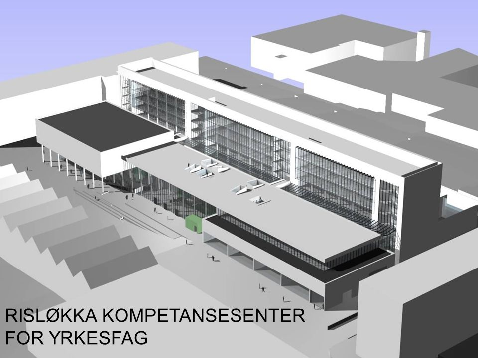RISLØKKA KOMPETANSESENTER FOR YRKESFAG