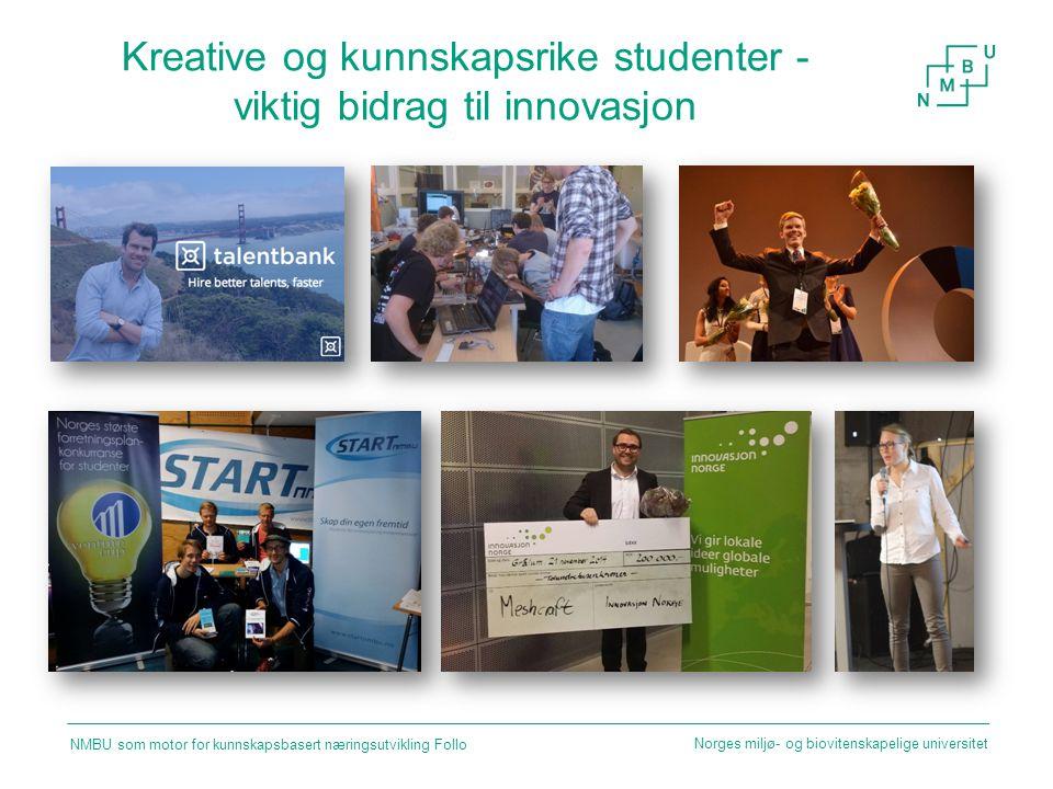 Kreative og kunnskapsrike studenter - viktig bidrag til innovasjon Norges miljø- og biovitenskapelige universitet NMBU som motor for kunnskapsbasert n
