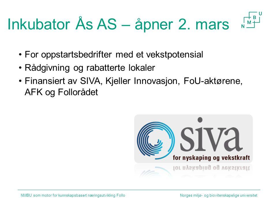 Inkubator Ås AS – åpner 2. mars For oppstartsbedrifter med et vekstpotensial Rådgivning og rabatterte lokaler Finansiert av SIVA, Kjeller Innovasjon,