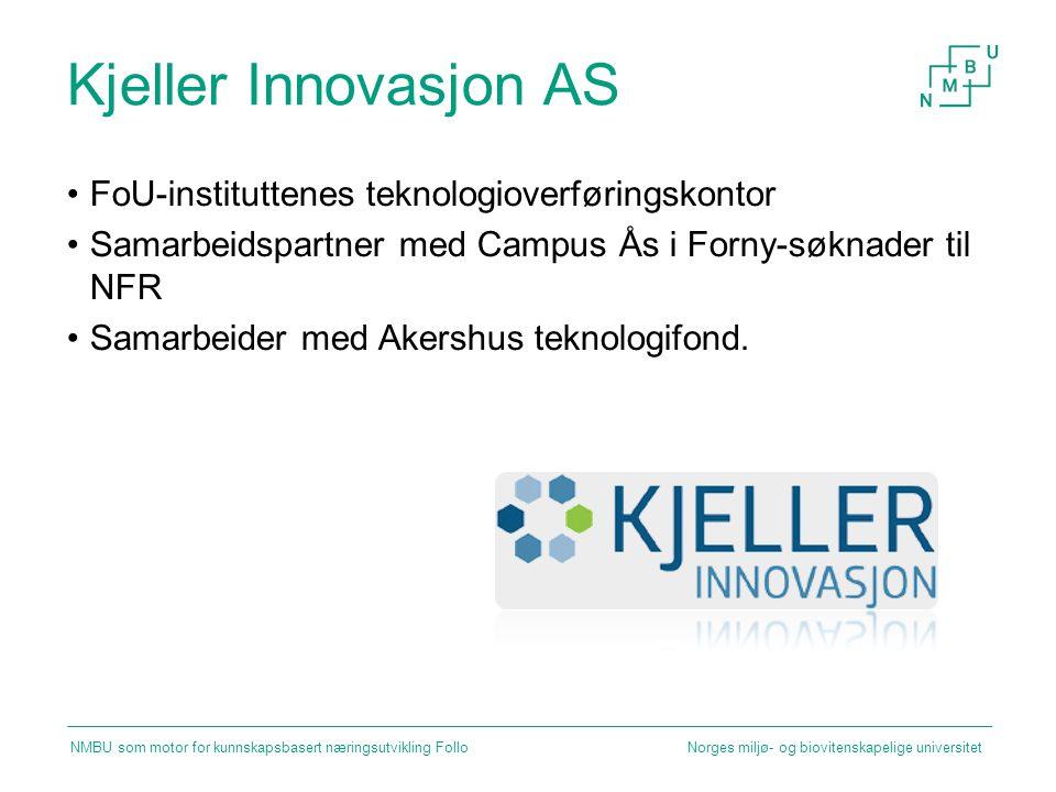Kjeller Innovasjon AS FoU-instituttenes teknologioverføringskontor Samarbeidspartner med Campus Ås i Forny-søknader til NFR Samarbeider med Akershus t