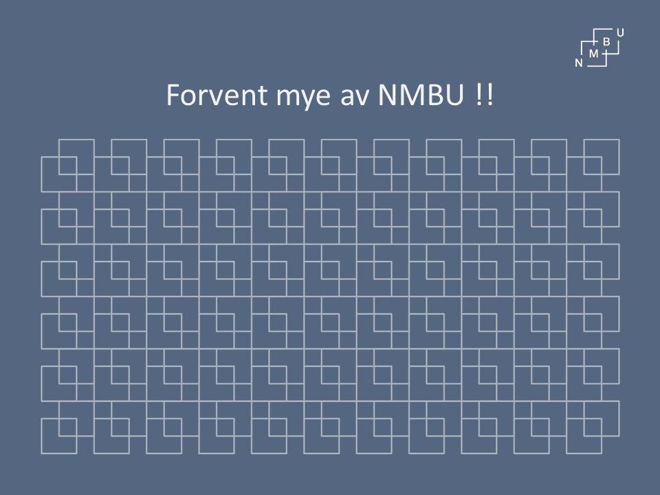 Forvent mye av NMBU !!