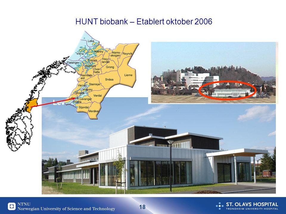 18 HUNT biobank – Etablert oktober 2006 Levanger