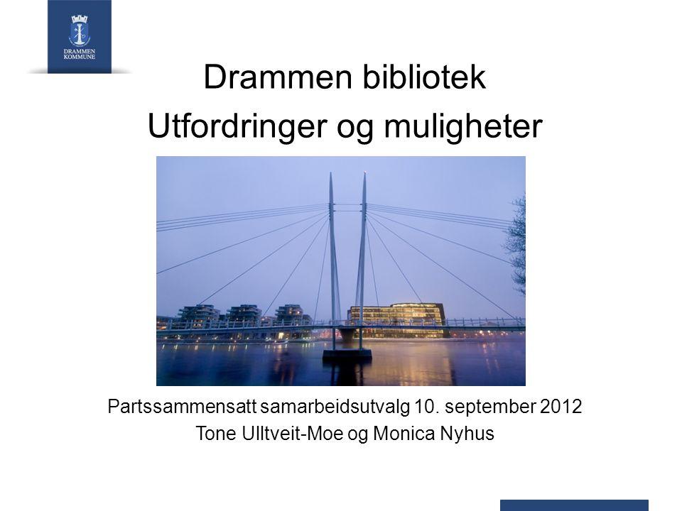 Drammen bibliotek Utfordringer og muligheter Partssammensatt samarbeidsutvalg 10.