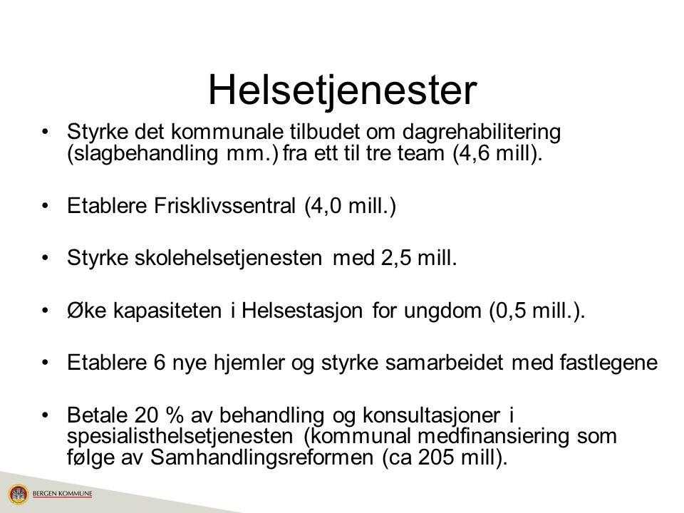 Helsetjenester Styrke det kommunale tilbudet om dagrehabilitering (slagbehandling mm.) fra ett til tre team (4,6 mill). Etablere Frisklivssentral (4,0