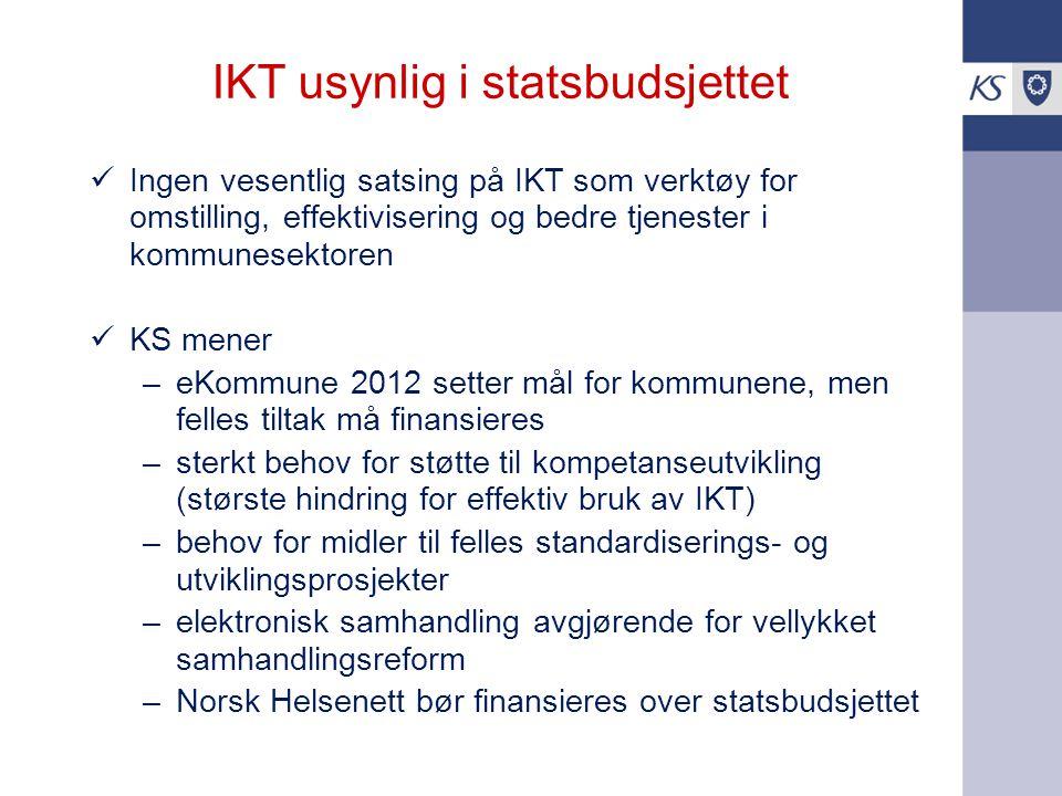 IKT usynlig i statsbudsjettet Ingen vesentlig satsing på IKT som verktøy for omstilling, effektivisering og bedre tjenester i kommunesektoren KS mener