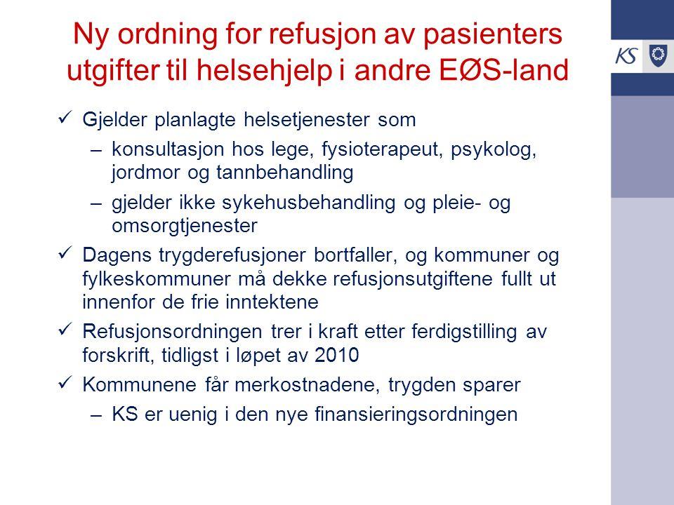 Ny ordning for refusjon av pasienters utgifter til helsehjelp i andre EØS-land Gjelder planlagte helsetjenester som –konsultasjon hos lege, fysioterap