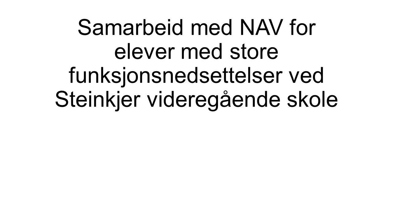 Samarbeid med NAV for elever med store funksjonsnedsettelser ved Steinkjer videregående skole