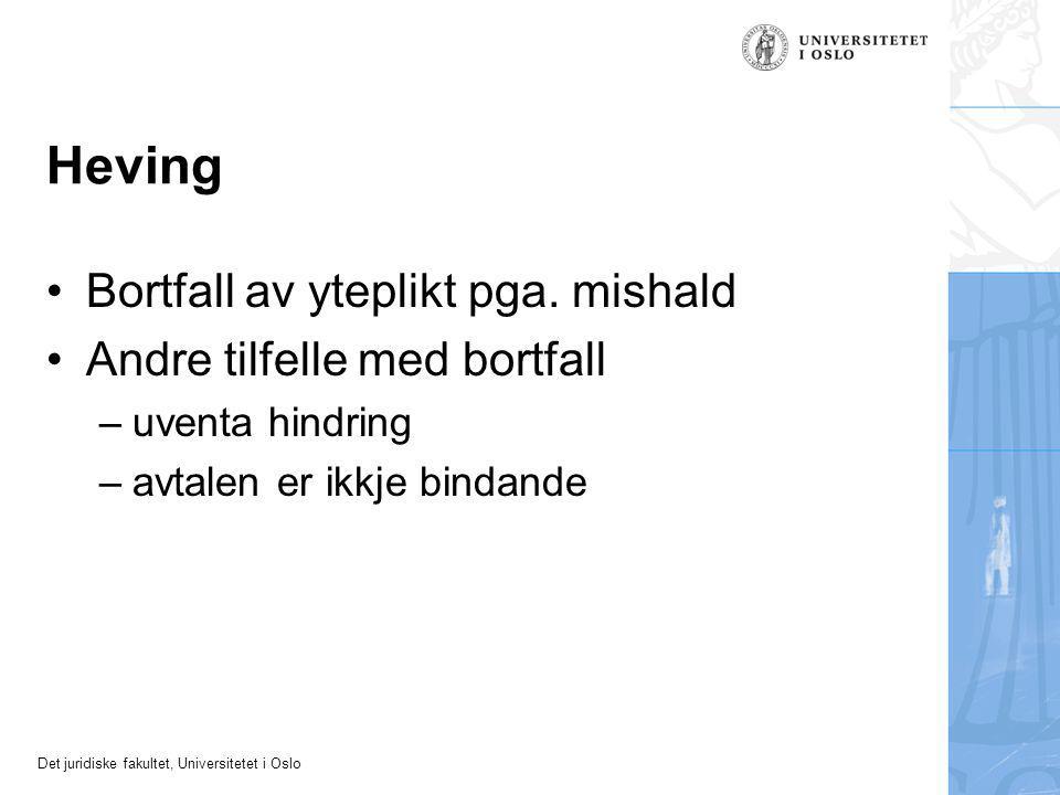 Det juridiske fakultet, Universitetet i Oslo Heving Bortfall av yteplikt pga.