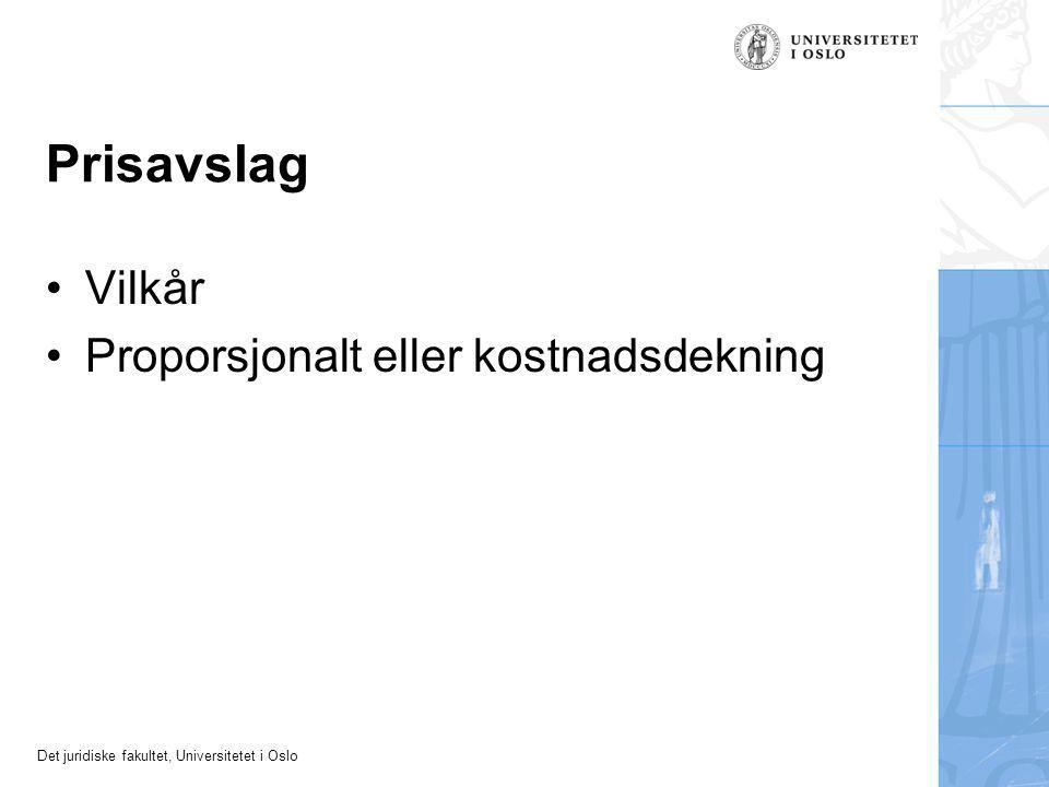 Det juridiske fakultet, Universitetet i Oslo Prisavslag Vilkår Proporsjonalt eller kostnadsdekning