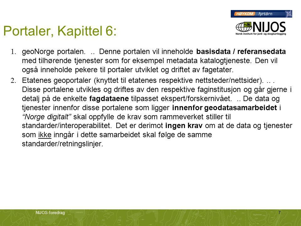 NIJOS-foredrag7 Portaler, Kapittel 6: 1. geoNorge portalen... Denne portalen vil inneholde basisdata / referansedata med tilhørende tjenester som for