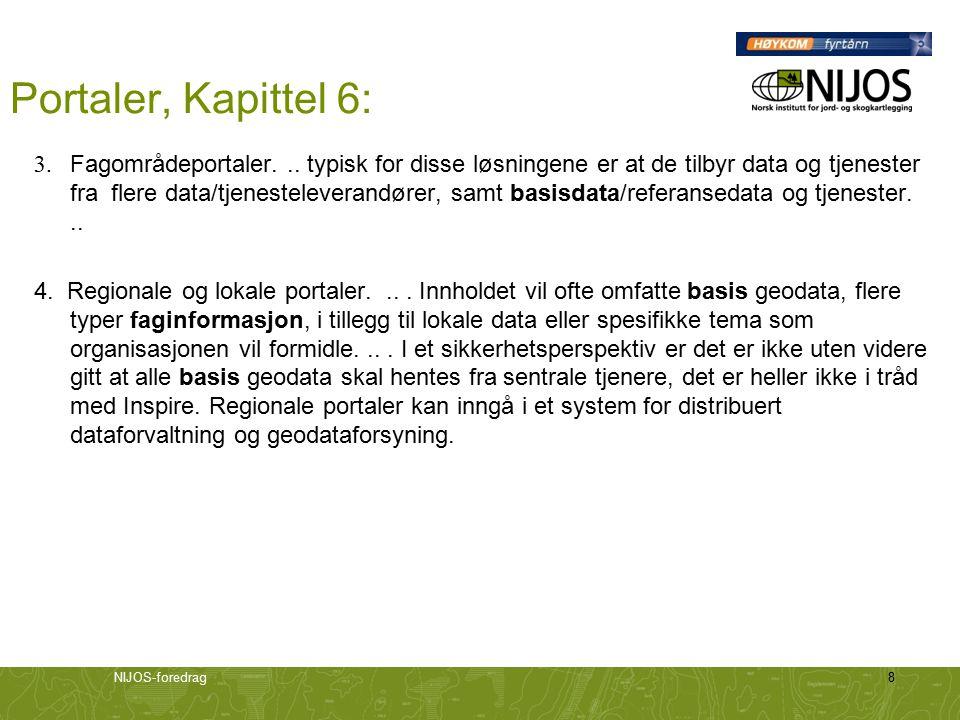 NIJOS-foredrag9 Det står mye annet om data, i Kapittel 7, 9.8, 9.9, 10: Forvaltning/dataflyt Objektkataloger, produktspesifikasjoner Meningsinnhold Drift, tilgjengelighet Når nye grensesnitt, i tillegg til WMS, blir mer utbredt blir det kanskje viktigere å mene noe om dataene i seg sjøl ??