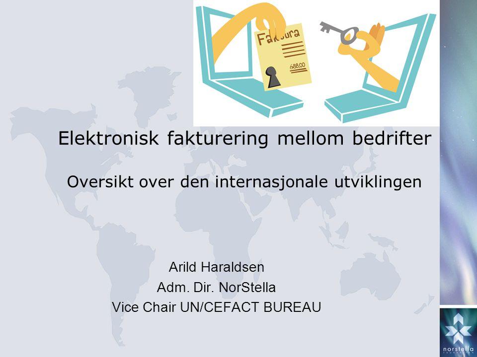Elektronisk fakturering mellom bedrifter Oversikt over den internasjonale utviklingen Arild Haraldsen Adm.
