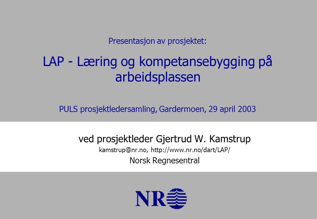ved prosjektleder Gjertrud W.