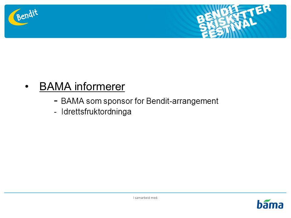 BAMA informerer - BAMA som sponsor for Bendit-arrangement - Idrettsfruktordninga
