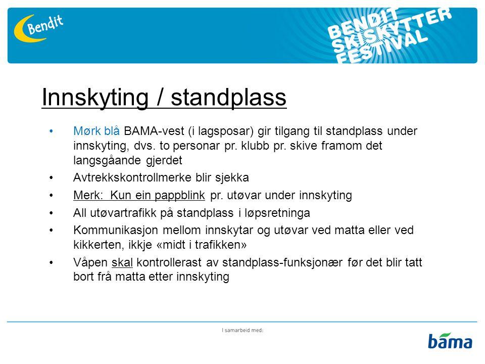 Innskyting / standplass Mørk blå BAMA-vest (i lagsposar) gir tilgang til standplass under innskyting, dvs.