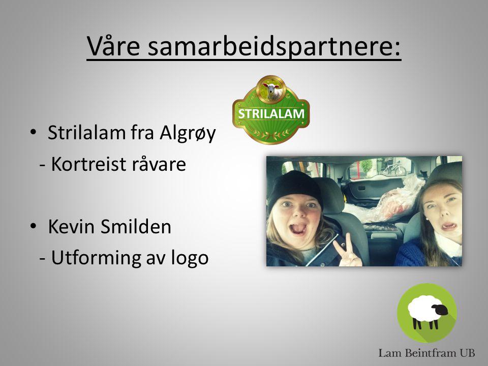 Våre samarbeidspartnere: Strilalam fra Algrøy - Kortreist råvare Kevin Smilden - Utforming av logo
