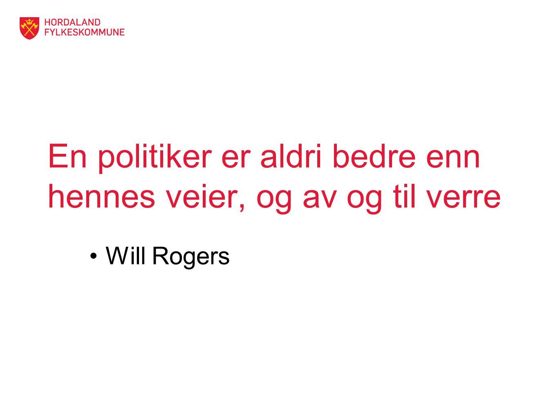 En politiker er aldri bedre enn hennes veier, og av og til verre Will Rogers