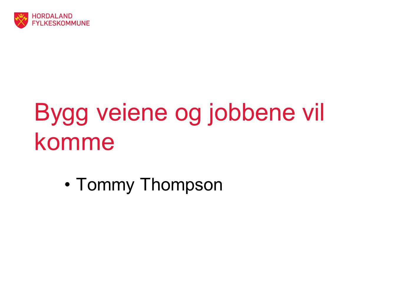 Bygg veiene og jobbene vil komme Tommy Thompson