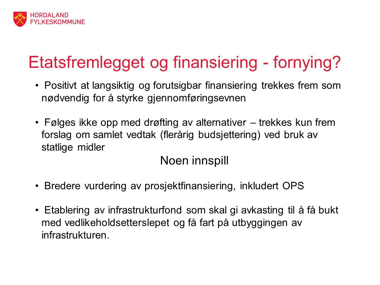 Etatsfremlegget og finansiering - fornying? Positivt at langsiktig og forutsigbar finansiering trekkes frem som nødvendig for å styrke gjennomføringse