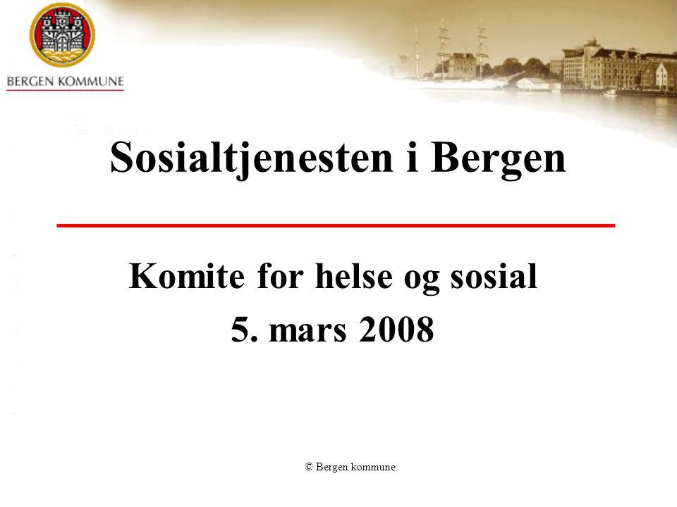 © Bergen kommune Kort presentasjon av: Sosialtjenesten i Bergen – organisering og oppgaver Hvem er sosialtjenestens brukere NAV Økonomiske stønader