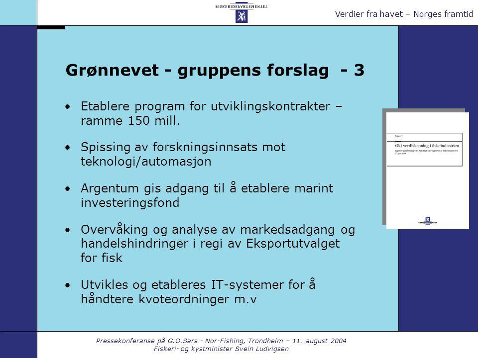 Pressekonferanse på G.O.Sars - Nor-Fishing, Trondheim – 11. august 2004 Fiskeri- og kystminister Svein Ludvigsen Verdier fra havet – Norges framtid Gr