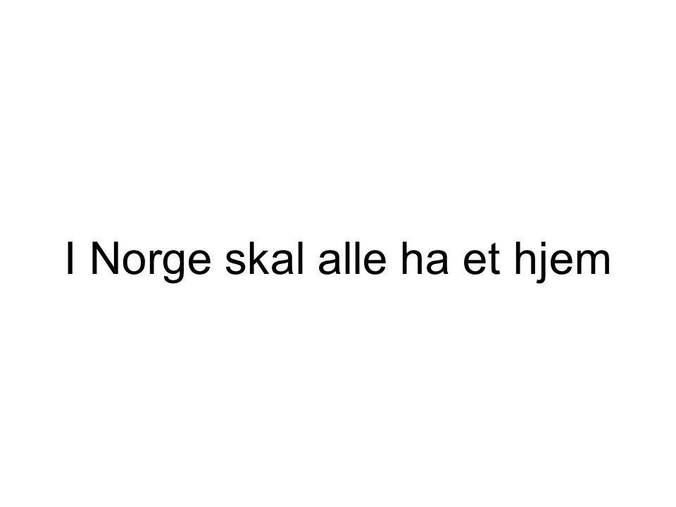 I Norge skal alle ha et hjem