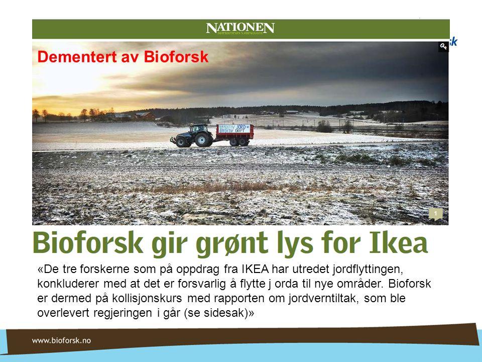 «De tre forskerne som på oppdrag fra IKEA har utredet jordflyttingen, konkluderer med at det er forsvarlig å flytte j orda til nye områder. Bioforsk e